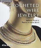 Crocheted Wire Jewelry: Innovative Designs &…