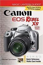 Magic Lantern Guides: Canon EOS Rebel XS EOS…