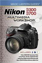 Magic Lantern Guides®: Nikon D300/D700…