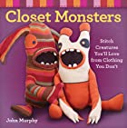 Closet Monsters: Stitch Creatures…