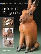 Ceramics for Beginners: Animals & Figures (A…