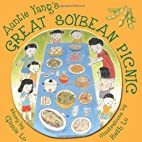 Auntie Yang's Great Soybean Picnic by Ginnie…
