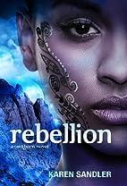 Rebellion (Tankborn Trilogy) by Karen…