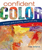 Confident Color: An Artist's Guide To…