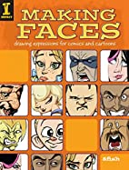 Making Faces: Drawing Expressions For Comics…