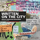 Written On The City: Graffiti Messages…