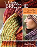 Knitting Brioche: The Essential Guide to the…