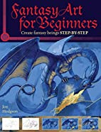 Fantasy Art for Beginners by Jon Hodgson