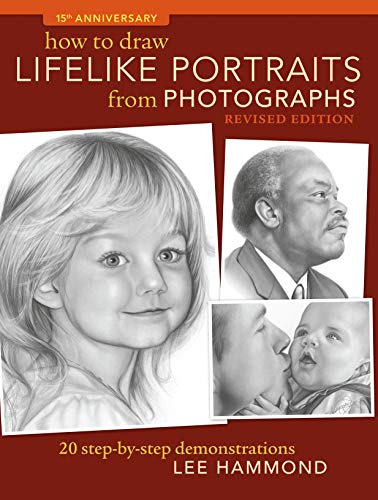 how-to-draw-lifelike-portraits-from-photographs-revised-20-step-by-step-demonstrations-with-bonus-dvd