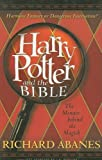 Abanes, Richard: Harry Potter and the Bible: The Menace Behind the Magick