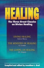 Healing: The Three Great Classics on Divine…