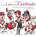 For the Love of the Cardinals: An A-to-Z…