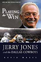 Playing to Win: Jerry Jones and the Dallas…