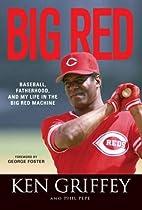 Big Red: Baseball, Fatherhood, and My Life…