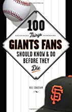 100 Things Giants Fans Should Know & Do…