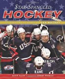 Allen, Kevin: Star-Spangled Hockey: Celebrating 75 Years of USA Hockey