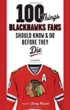 100 Things Blackhawks Fans Should Know & Do…