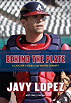 Behind the Plate: A Catcher's View of the…