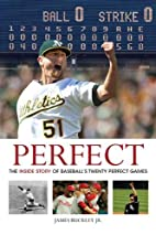 Perfect: The Inside Story of Baseball's…