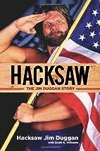 Hacksaw: The Jim Duggan Story by Hacksaw Jim…