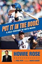 Put It in the Book!: A Half-Century of Mets…