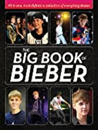 The Big Book of Bieber: All-in-One,…