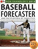 2013 Baseball Forecaster: And Encyclopedia of Fanalytics (Ron Shandler's Baseball Forecaster)