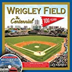 Wrigley Field: The Centennial: 100 Years at…