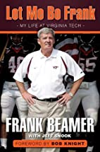 Let Me Be Frank: My Life at Virginia Tech by…