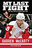 McCarty, Darren: My Last Fight: The True Story of a Hockey Rock Star