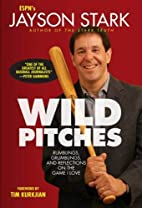 Wild Pitches: Rumblings, Grumblings, and…
