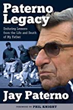 Paterno Legacy: Enduring Lessons from the…