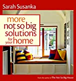 Susanka, Sarah: More Not So Big Solutions for Your Home