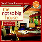 Susanka, Sarah: The Not So Big House: A Blueprint for the Way We Really Live