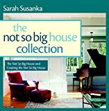 Susanka Sarah (COR)/ Obolensky Kira/ Crawford Grey (PHT): The Not So Big House Collection, 2-Volume Set: The Not So Big House and Creating the Not So Big House