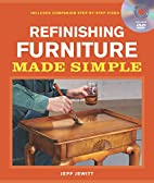 Refinishing Furniture Made Simple: Includes…