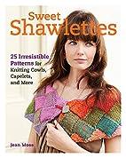 Sweet Shawlettes: 25 Irresistible Patterns…