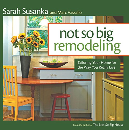 not-so-big-remodeling-tailoring-your-home-for-the-way-you-really-live