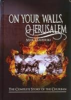 On Your Walls, O Jerusalem by Meir Lamberski