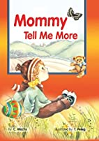 Mommy, Tell Me More by C. Wachs