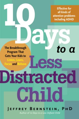 10-days-to-a-less-distracted-child-the-breakthrough-program-that-gets-your-kids-to-listen-learn-focus-and-behave