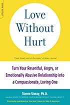 Love Without Hurt: Turn Your Resentful,…