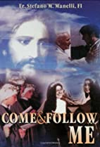 Come and Follow Me by Stephano M. Manelli