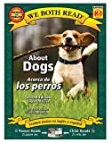 Johnson, Bruce: About Dogs/Acerca de Los Perros (We Both Read - Level K-1 (Quality)) (Spanish Edition)