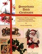 Pennsylvania Dutch Christmases by Gerry…
