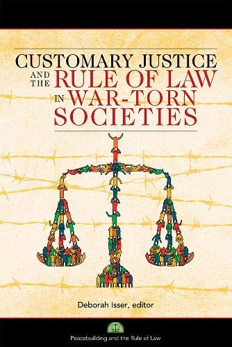 customary-justice-and-the-rule-of-law-in-war-torn-societies