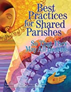 Best Practices for Shared Parishes: So That…