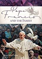 Pope Francis and The Family by Francis Pope