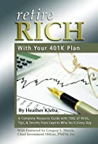 Retire Rich With Your 401K Plan: A Complete…