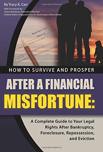 how-to-survive-and-prosper-after-a-financial-misfortune-a-complete-guide-to-your-legal-rights-after-bankruptcy-foreclosure-repossession-and-eviction